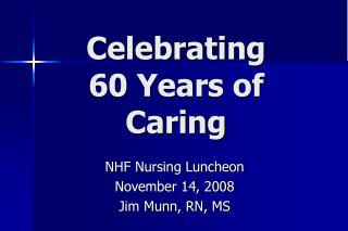 Celebrating  60 Years of Caring