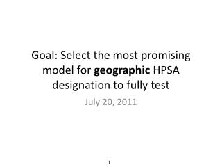 Goal: Select the most promising model for  geographic  HPSA designation to fully test