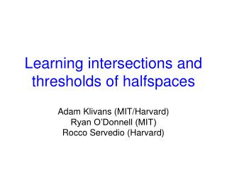 Learning intersections and thresholds of halfspaces