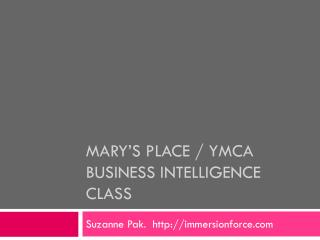 Mary's Place / YMCA Business Intelligence class