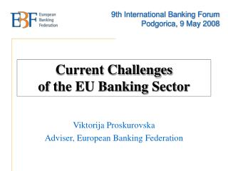 Current Challenges  of the EU Banking Sector