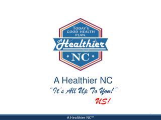 A Healthier NC™