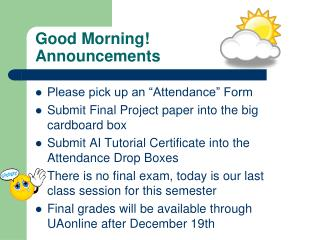 Good Morning! Announcements