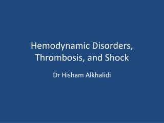 Hemodynamic Disorders, Thrombosis, and Shock