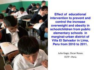 Julia Gago, Oscar Rosas. FETP –Perú.