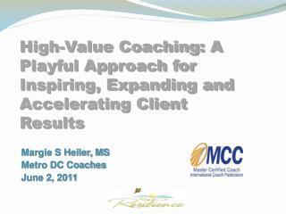 High-Value Coaching: A Playful Approach for Inspiring, Expanding and Accelerating Client Results