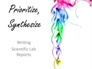 Prioritize, Synthesize