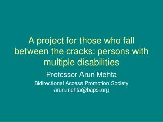 A project for those who fall between the cracks: persons with multiple disabilities