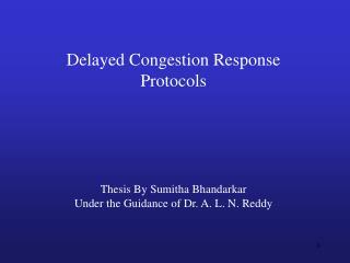 Delayed Congestion Response Protocols