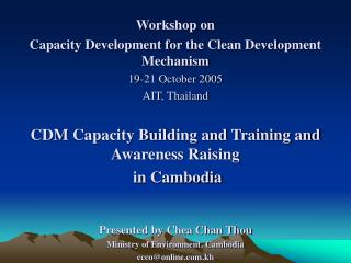 Workshop on  Capacity Development for the Clean Development Mechanism 19-21 October 2005