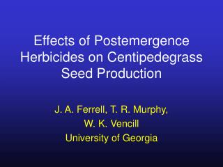 Effects of Postemergence Herbicides on Centipedegrass Seed Production
