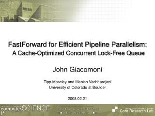 FastForward for Efficient Pipeline Parallelism: A Cache-Optimized Concurrent Lock-Free Queue