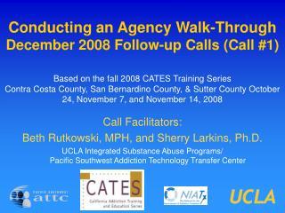 Conducting an Agency Walk-Through December 2008 Follow-up Calls (Call #1)