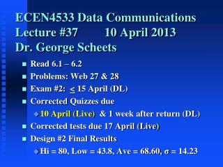ECEN4533 Data Communications Lecture #3710 April 2013 Dr. George Scheets