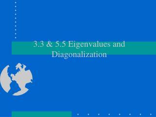 3.3 & 5.5 Eigenvalues and Diagonalization