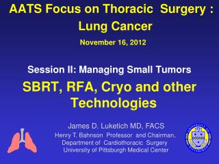 AATS Focus on Thoracic  Surgery : Lung Cancer November  16, 2012