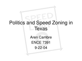 Politics and Speed Zoning in Texas