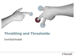 Throttling and Thresholds