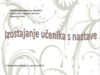 U Slavonskom Brodu  6. prosinca 2011.