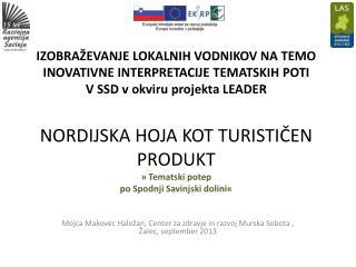 Mojca Makovec Haložan, Center za zdravje in razvoj Murska Sobota , Žalec , september 2013