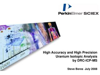 High Accuracy and High Precision Uranium Isotopic Analysis  by DRC-ICP-MS