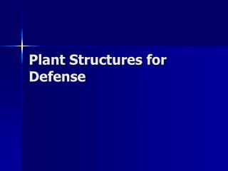 Plant Structures for Defense