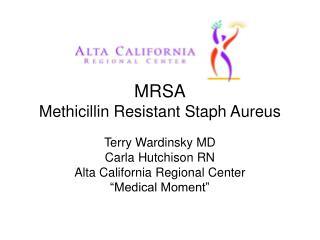 MRSA Methicillin Resistant Staph Aureus