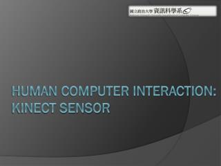 Human computer Interaction: KINECT Sensor