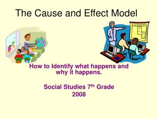 The Cause and Effect Model