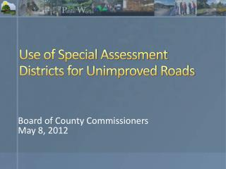 Use of Special Assessment Districts for Unimproved Roads