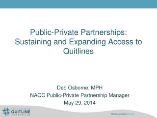 Public-Private Partnerships: Sustaining and Expanding Access to Quitlines