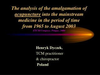 The analysis of the amalgamation of acupuncture into the mainstream medicine in the period of time  from 1965 to August