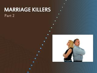 MARRIAGE KILLERS