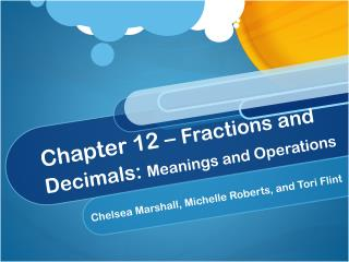 Chapter 12 �  Fractions and Decimals:  Meanings and Operations