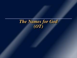 The Names for God (OT)