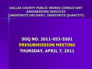 SOQ NO. 2011-053-5501 PRESUBMISSION MEETING THURSDAY, APRIL 7, 2011