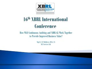 How Will Continuous Auditing and XBRL-GL Work Together to Provide Improved Business Value?