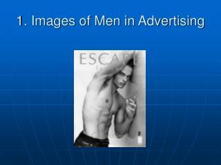 1. Images of Men in Advertising