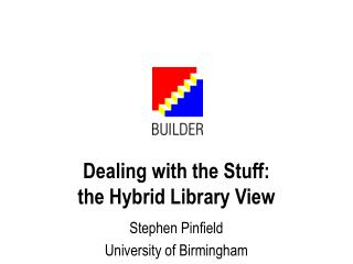Dealing with the Stuff: the Hybrid Library View
