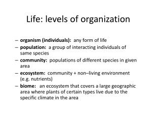 Life: levels  of  organization