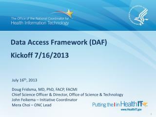 Data Access Framework (DAF) Kickoff 7/16/2013