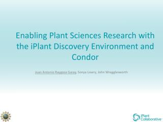 Enabling Plant Sciences Research with the iPlant Discovery Environment and Condor