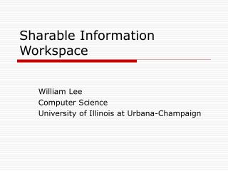 Sharable Information Workspace