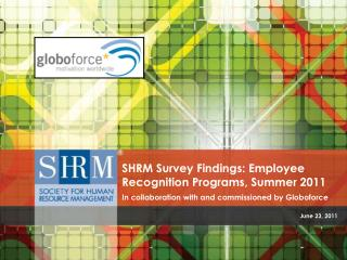 SHRM Survey Findings: Employee Recognition Programs, Summer 2011