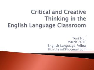 Critical and Creative Thinking in the  English Language Classroom