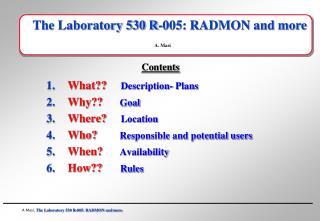 The Laboratory 530 R-005: RADMON and  more