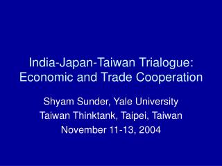 India-Japan-Taiwan Trialogue: Economic and Trade Cooperation