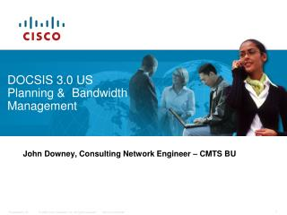 DOCSIS 3.0 US Planning &  Bandwidth Management