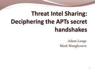 Threat Intel Sharing:  Deciphering the APTs secret handshakes