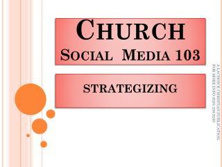 Church Social  Media 103